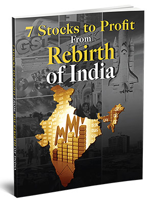 7 Stocks to Profit from Rebirth of India